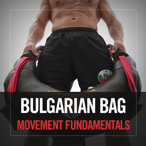 Bulgarian Bag: Movement Fundamentals