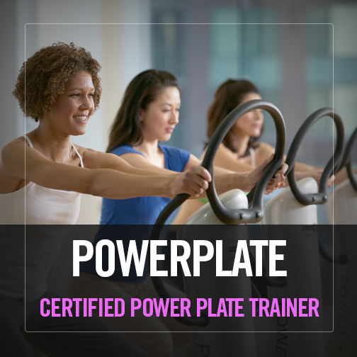 Certified Power Plate® Trainer
