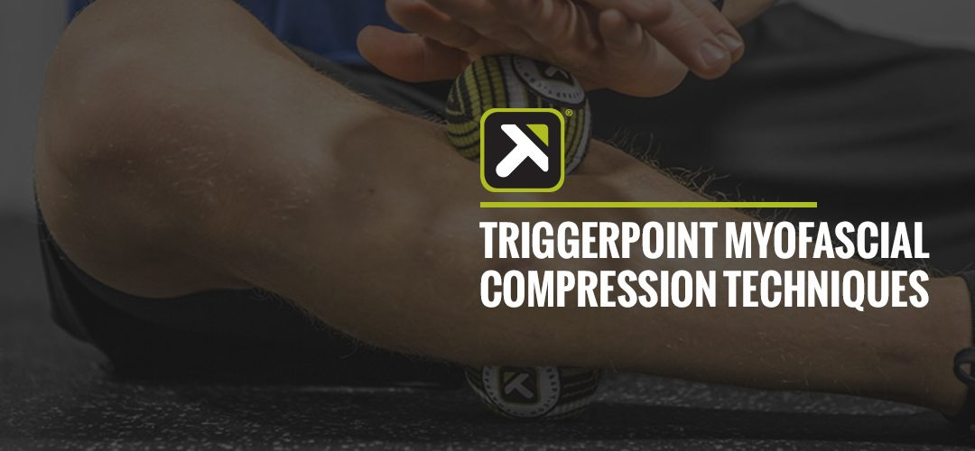 TriggerPoint : Myofascial Compression Techniques
