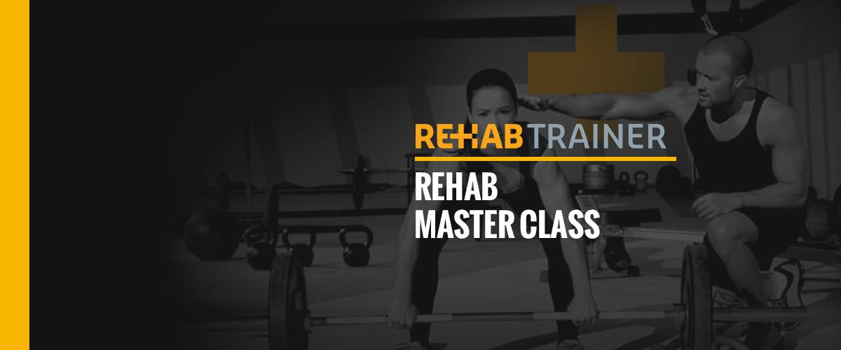 REHAB Master Class