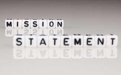 YOUR MISSION STATEMENT: WHAT IS IT, WHY YOU NEED IT, AND HOW TO CREATE IT: