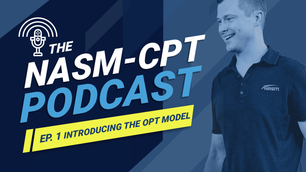 THE NASM-CPT: INTRODUCING THE OPT MODEL: