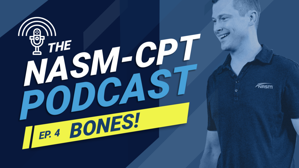 THE NASM-CPT PODCAST: BONES!: